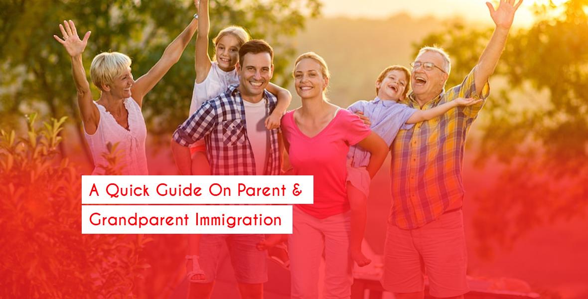 A Quick Guide On Parent & Grandparent Immigration